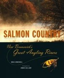 Salmon Country; great Angling Rivers 2011; Jacques Héroux